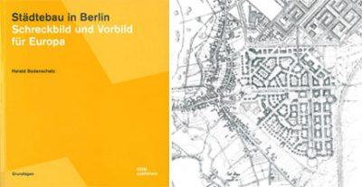 Städtebau in Berlin. Schreckbild und Vorbild für Europa