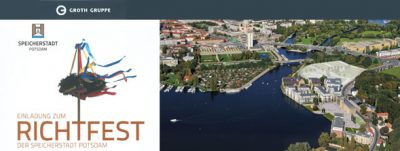 Einladung zum Richtfest der Speicherstadt Potsdam